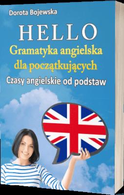 Hello Gramatyka angielska dla początkujących. Czasy angielskie od podstaw