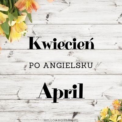 kwiecień po angielsku