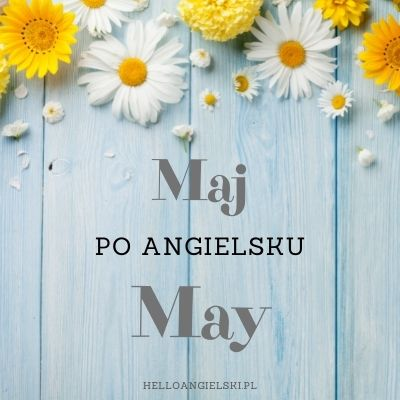maj po angielsku